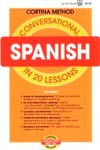 Conversational Spanish: in 20 Lessons