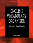 English Vocabulary Organiser: 100 topics for self-study. Gough C.