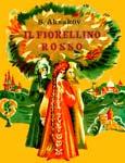 Il fiorellino rosso / Аленький цветочек