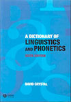 A Dictionary of Linguistics and Phonetics by David Crystal
