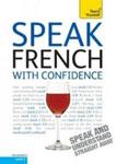 """Пособие по изучению французской разговорной речи """"Teach Yourself. Speak French with Confidence"""""""